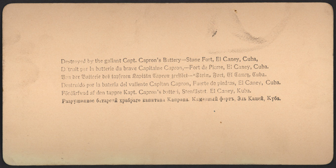 Destroyed by the gallant Capt. Capron's Battery-Stone Fort, El Caney, Cuba, reverse